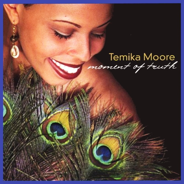 Temika Moore – Moment of Truth